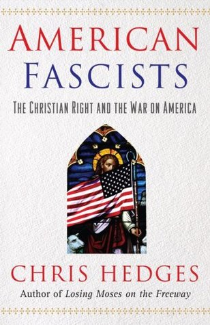 American Fascists by Chris Hedges