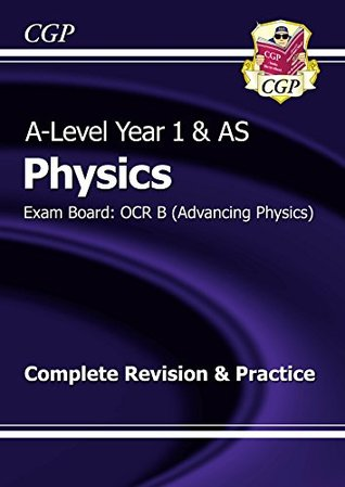 New 2015 A-Level Physics: OCR B Year 1 & AS Complete Revision & Practice