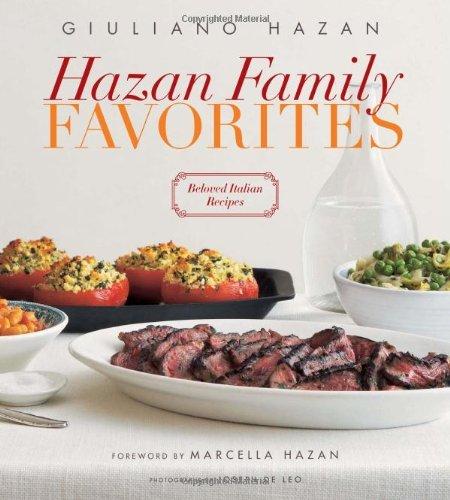 Hazan Family Favorites: Beloved Italian Recipes from the Hazan Family