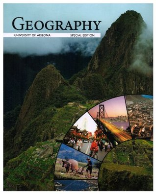 Geography - University of Arizona | Special Edition (Human Geography: Landscapes of Human Activities 11th Ed.)