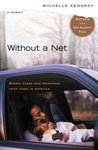 Without a Net: Middle Class and Homeless with Kids in America