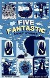 Five Fantastic Short Stories