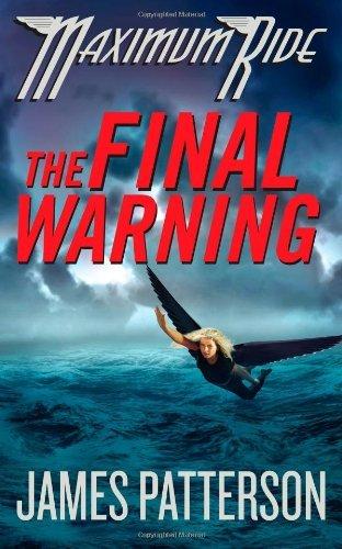 The Final Warning (Maximum Ride, #4)