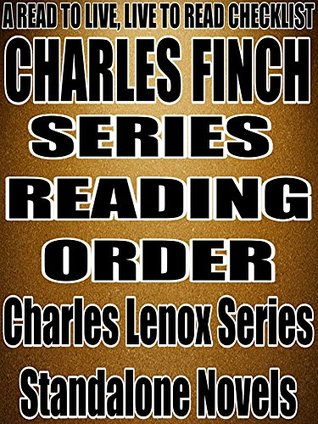 CHARLES FINCH: SERIES READING ORDER: A READ TO LIVE, LIVE TO READ CHECKLIST [Charles Lenox Series]