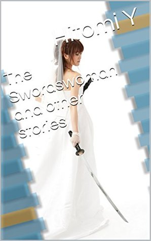 The Swordswoman and other stories