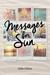 Messages For Sun by Julie Gittus