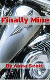 Finally Mine: A Motorcycle Club Erotic Romance (A Makers of Peace Romance Book 1)