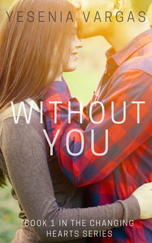 Without You (Changing Hearts, #1)