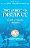 Soccer Beyond Instinct