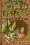 Forgotten Horrors Vol. 5: The Atom Age