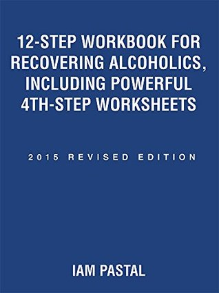 12-Step Workbook for Recovering Alcoholics, Including Powerful 4th ...