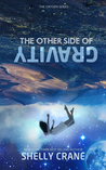 The Other Side Of Gravity by Shelly Crane