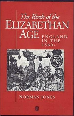 the-birth-of-the-elizabethan-age-england-in-the-1560s
