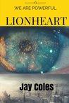 Lionheart (Lionheart Saga, Volume 1)