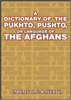 A Dictionary of the Pukhto, Pushto, or Language of the Afghans