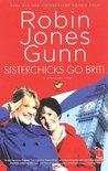 Sisterchicks Go Brit! (Sisterchicks, #7)
