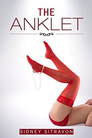 The Anklet: A Wife with Stranger Tale (Katelyn's Stranger Series Book 1)