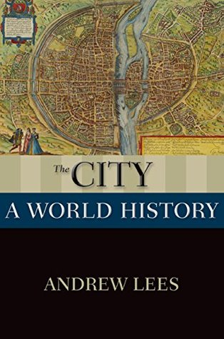 The city a world history by andrew lees 26174089 gumiabroncs Images