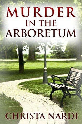 Murder in the Arboretum (Cold Creek #2)