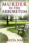 Murder in the Arboretum (Cold Creek #2)