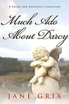Much Ado About Darcy: A Pride and Prejudice Variation Novella