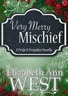 Very Merry Mischief: A Pride and Prejudice Novella