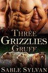 Three Grizzlies Gruff (Bear-y Spicy Fairy Tales #3)