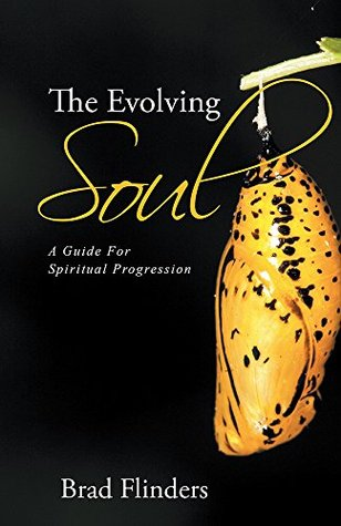 The Evolving Soul: A Guide For Spiritual Progression