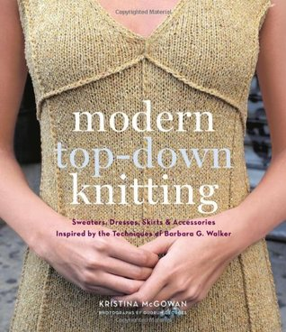 Modern Top-Down Knitting by Kristina McGowan