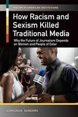 How Racism and Sexism Killed Traditional Media: Wh...