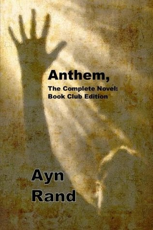 Anthem, the Complete Novel: Book Club Edition: (Ayn Rand Masterpiece Collection) Includes the Complete Unabridged Book and a Template for Notes, Reference, and Study After Each Chapter