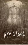 Like a Bird (Like a Bird, #1)