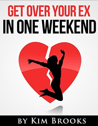 Get Over Your Ex in One Weekend