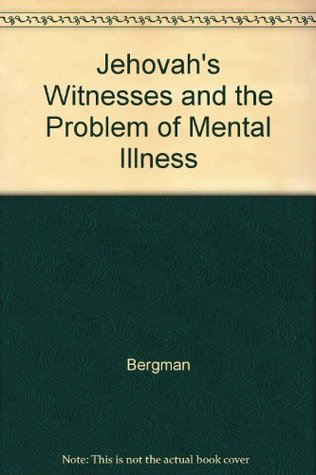 Jehovah's Witnesses and the Problem of Mental Illness