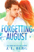 Forgetting August (Lost & F...