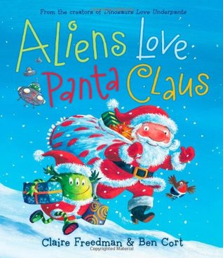 Aliens Love Panta Claus by Claire Freedman