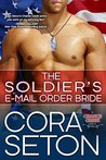 The Soldier's E-Mail Order Bride by Cora Seton