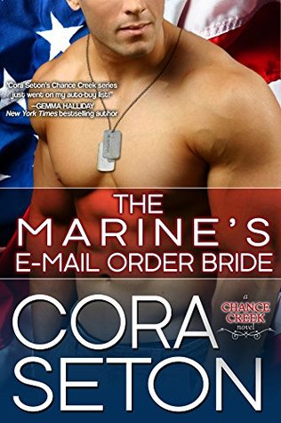 The Marines E-Mail Order Bride(The Heroes of Chance Creek 3)