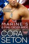 The Marine's E-Mail Order Bride by Cora Seton