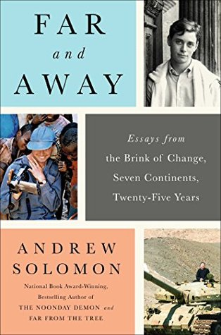 Far & Away: Essays from the Brink of Change, Seven Continents, Twenty-Five Years