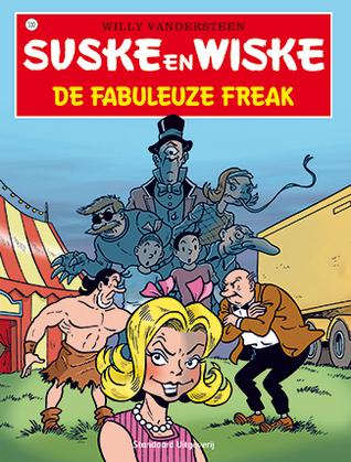 De fabuleuze freak (Suske en Wiske #330)