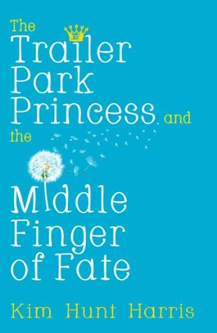 Middle Finger of Fate (Trailer Park Princess #1)