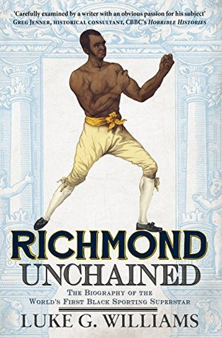 richmond-unchained-the-biography-of-the-world-s-first-black-sporting-superstar