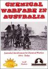 Chemical Warfare in Australia: Australia's Involvement in Chemical Warfare 1914 - Today