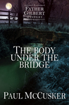 The Body Under the Bridge (Father Gilbert Mystery, #1)