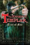 Trail of Fate (The Youngest Templar, #2)