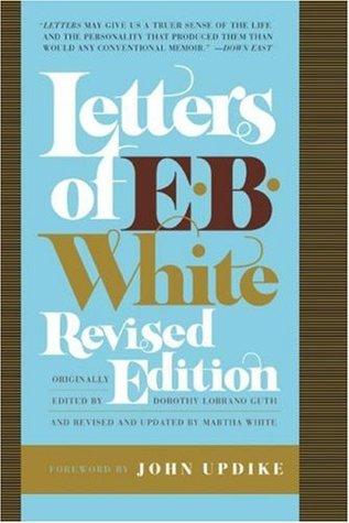 Letters of E. B. White by E.B. White