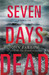 Seven Days Dead (The Storm Murders Trilogy, #2)