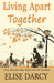 Living Apart Together (Living Apart Together, #1)