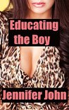 Educating the Boy - Complete (parts 1 - 5): Femdom, Milf, Stepmom, Erotic Romance